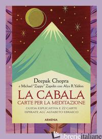 CABALA. CARTE PER LA MEDITAZIONE. CON 22 CARTE (LA) - CHOPRA DEEPAK; ZAPOLIN MICHAEL; YABLON ALYS R.