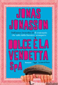 DOLCE E' LA VENDETTA SPA - JONASSON JONAS