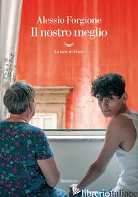 NOSTRO MEGLIO (IL) - FORGIONE ALESSIO