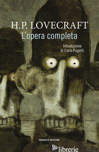 OPERA COMPLETA (L') - LOVECRAFT HOWARD P.; PAGETTI C. (CUR.)