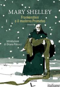 FRANKENSTEIN O IL PROMETEO MODERNO - SHELLEY MARY