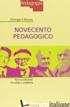 NOVECENTO PEDAGOGICO. PROFILO DELLE TEORIE EDUCATIVE CONTEMPORANEE. EDIZ. AMPLIA - CHIOSSO GIORGIO