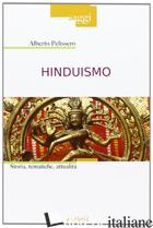 HINDUISMO. STORIA, TEMATICHE, ATTUALITA' - PELISSERO ALBERTO