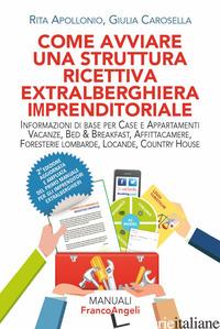 COME AVVIARE UNA STRUTTURA RICETTIVA EXTRALBERGHIERA IMPRENDITORIALE. INFORMAZIO - APOLLONIO RITA; CAROSELLA GIULIA
