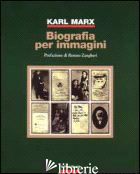 KARL MARX. BIOGRAFIA PER IMMAGINI -
