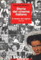 STORIA DEL CINEMA ITALIANO. VOL. 2: IL CINEMA DEL REGIME 1929-1945 - BRUNETTA GIAN PIERO