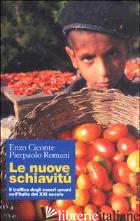 NUOVE SCHIAVITU'. IL TRAFFICO DEGLI ESSERI UMANI NELL'ITALIA DEL XXI SECOLO (LE) - CICONTE ENZO; ROMANI PIERPAOLO