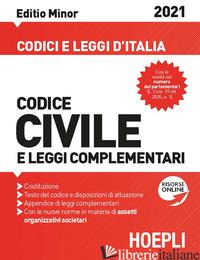 CODICE CIVILE E LEGGI COMPLEMENTARI 2021. EDITIO MINOR - FRANCHI LUIGI; FEROCI VIRGILIO; FERRARI SANTO; FERRARI G. (CUR.)