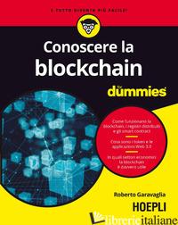 CONOSCERE LA BLOCKCHAIN FOR DUMMIES - GARAVAGLIA ROBERTO