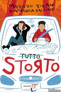 TUTTO STORTO - PIRAN MATILDE; FALCONE ANDREA