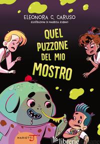 QUEL PUZZONE DEL MIO MOSTRO - CARUSO ELEONORA C.
