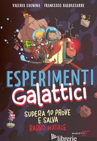 ESPERIMENTI GALATTICI - CAGNINA VALERIA; BALDASSARRE FRANCESCO
