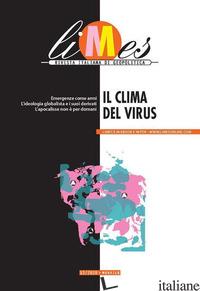 LIMES. RIVISTA ITALIANA DI GEOPOLITICA (2020). VOL. 12: IL CLIMA DEL VIRUS -