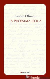 PROSSIMA ISOLA (LA) - OLIMPI SANDRO