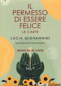 PERMESSO DI ESSERE FELICE. LE CARTE (IL) - GIOVANNINI LUCIA