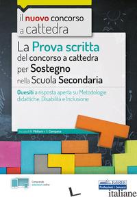 PROVA SCRITTA DEL CONCORSO A CATTEDRA PER SOSTEGNO NELLA SCUOLA SECONDARIA. QUES - MOLTENI N. (CUR.); CAMPANA G. (CUR.)