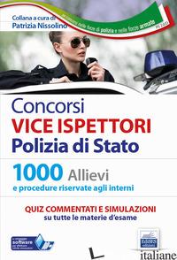 CONCORSI VICE ISPETTORI POLIZIA DI STATO. QUESITI COMMENTATI. QUIZ COMMENTATI E  - NISSOLINO P. (CUR.)