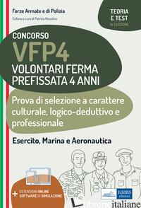 CONCORSO VFP4. VOLONTARI FERMA PREFISSATA 4 ANNI. PROVA DI SELEZIONE A CARATTERE - NISSOLINO P. (CUR.)