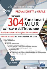 CONCORSO 304 FUNZIONARI MIUR MINISTERO ISTRUZIONE. PROVA SCRITTA E ORALE. MANUAL - AA.VV.