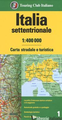 ITALIA SETTENTRIONALE 1:400.000. CARTA STRADALE E TURISTICA -
