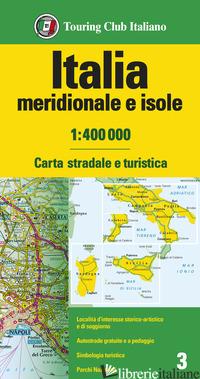 ITALIA MERIDIONALE E ISOLE 1:400.000. CARTA STRADALE E TURISTICA -