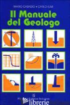MANUALE DEL GEOLOGO (IL) - CASADIO MARIO; ELMI CARLO