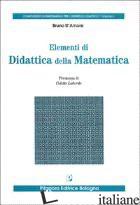 ELEMENTI DI DIDATTICA DELLA MATEMATICA - D'AMORE BRUNO