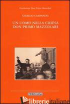 UOMO NELLA CHIESA. DON PRIMO MAZZOLARI (UN) - CAMPANINI MASSIMO