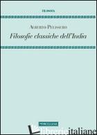 FILOSOFIE CLASSICHE DELL'INDIA - PELISSERO ALBERTO