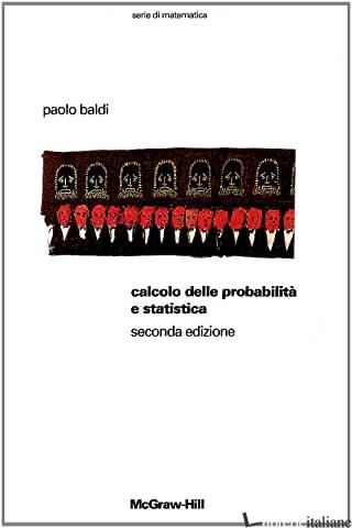 CALCOLO DELLE PROBABILITA' E STATISTICA - BALDI PAOLO