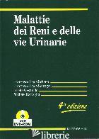 MALATTIE DEI RENI E DELLE VIE URINARIE - SCHENA FRANCESCO P.; SELVAGGI FRANCESCO P.
