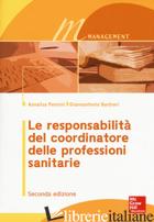 RESPONSABILITA' DEL COORDINATORE DELLE PROFESSIONI SANITARIE (LE) - PENNINI ANNALISA; BARBIERI GIANNANTONIO