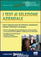 TEST DI SELEZIONE AZIENDALE. COME SUPERARE PROVE DI SELEZIONE, ASSESSMENT, COLLO - COTRUVO GIUSEPPE