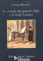 VICENDA DEL GENERALE OPLE E DI LADY CAMPER (LA) - MEREDITH GEORGE