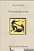 TRE TARTARUGHE GRECHE - VALZANIA SERGIO