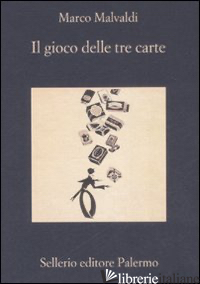 GIOCO DELLE TRE CARTE (IL) - MALVALDI MARCO