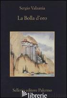 BOLLA D'ORO (LA) - VALZANIA SERGIO