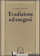 TRADIZIONE ED ESEGESI. STUDI SU ESIODO E SULLA LIRICA GRECA ARCAICA - BROCCIA GIUSEPPE
