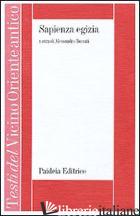 SAPIENZA EGIZIA. LA LETTERATURA EDUCATIVA IN EGITTO DURANTE IL II MILLENNIO A. C - ROCCATI A. (CUR.)