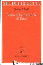 LIBRO DELLE PARABOLE DI ENOC. TESTO E COMMENTO - CHIALA' SABINO