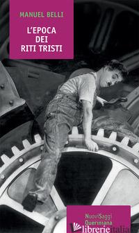 EPOCA DEI RITI TRISTI (L') - BELLI MANUEL