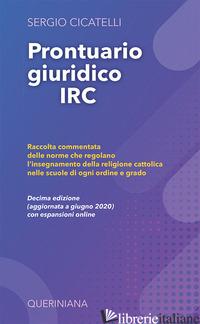 PRONTUARIO GIURIDICO IRC. RACCOLTA COMMENTATA DELLE NORME CHE REGOLANO L'INSEGNA - CICATELLI SERGIO