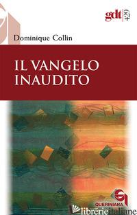 VANGELO INAUDITO (IL) - COLLIN DOMINIQUE
