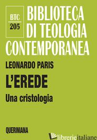 EREDE. UNA CRISTOLOGIA (L') - PARIS LEONARDO