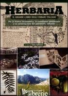 HERBARIA. IL GRANDE LIBRO DEGLI ERBARI ITALIANI. PER LA RICERCA TASSONOMICA, LA  - TAFFETANI F. (CUR.)