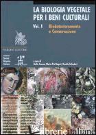 BIOLOGIA VEGETALE PER I BENI CULTURALI (LA). VOL. 1: BIODETERIORAMENTO E CONSERV - CANEVA G. (CUR.); NUGARI M. P. (CUR.); SALVADORI O. (CUR.)
