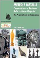 METEO E METALLI. CONSERVAZIONE E RESTAURO DELLE SCULTURE ALL'APERTO. DAL PERSEO  - SALVI A. (CUR.)