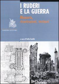 RUDERI E LA GUERRA. MEMORIA, RICOSTRUZIONI, RESTAURI (I) - CASIELLO S. (CUR.)