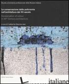CONSERVAZIONE DELLE POLICROMIE NELL'ARCHITETTURA DEL XX SECOLO. EDIZ. ITALIANA,  - JEAN G. (CUR.)