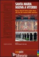 SANTA MARIA NUOVA A VITERBO. NUOVE CHIAVI DI LETTURA DELLA CHIESA ALLA LUCE DEL  - ROMAGNOLI M. (CUR.); TOGNI M. (CUR.)